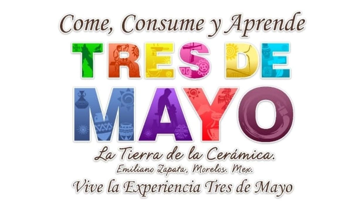 Vive la experiencia Tres de Mayo Vive, Consume y Aprende. Emiliano Zapata - Morelos