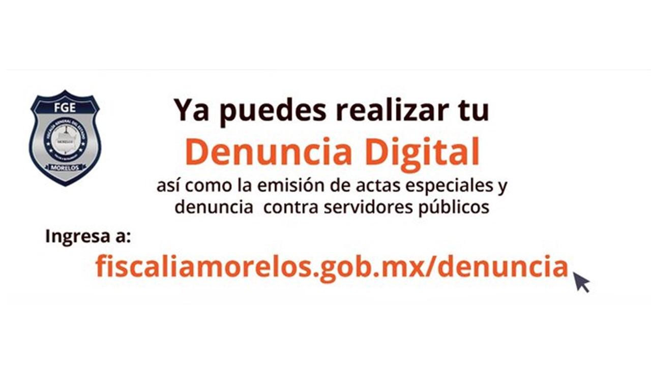 ¿Sabías que ya puedes hacer tu denuncia digital en la Fiscalía de Morelos?